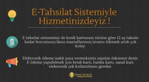 E-Tahsilat sistemiyle hizmetinizdeyiz !